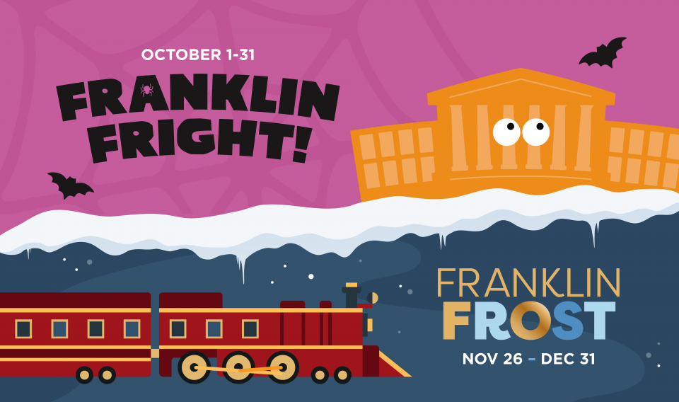All new seasonal experiences Franklin Fright and Franklin Frost this fall at the museum!