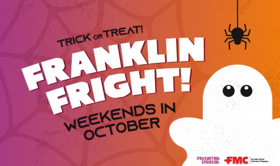 Trick or Treat! Franklin Fright - Weekends in October